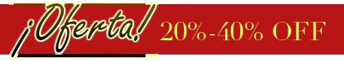 ¡Oferta! 20%-40% OFF