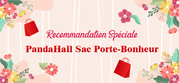 Recommandation Spéciale PandaHall Sac Porte-Bonheur