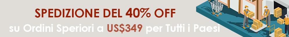 Spedizione del 40% OFF su Ordini Speriori a US$349 per Tutti i Paesi